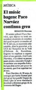1999 - REGIÓ 7Nota Paco Narváez, en estat greu.